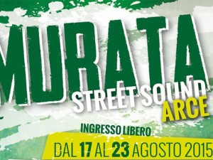 Dal 18-23 agosto ad Arce (Fr): Murata Street Sound