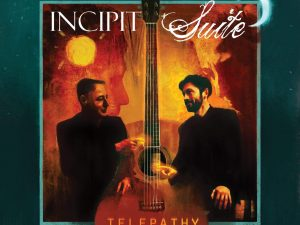 """È uscito """"Telepathy"""" il nuovo album del duo di chitarre INCIPIT SUITE"""