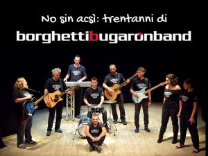 """""""No sin acsì, 30 anni di Borghetti Bugaron Band"""""""